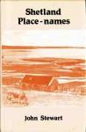 Shetland Place-Names - John Stewart, Brian Smith