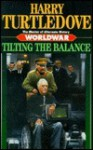 Tilting the Balance - Harry Turtledove