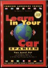 Learn in Your Car - Spanish, 2 Level Set: Audio Cassettes and Listening Guide (Learn in Your Car Series) - Henry N. Raymond