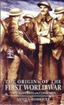 The Origins of the First World War: Controversies and Consensus - Annika Mombauer