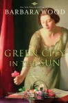 Green City in the Sun - Barbara Wood