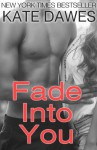 Fade into You - Kate Dawes