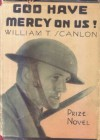 God Have Mercy On Us!: A Story of 1918 - William T. Scanlon