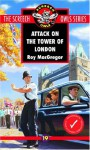 Attack on the Tower of London - Roy MacGregor