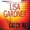 Catch Me - Lisa Gardner, Kirsten Potter