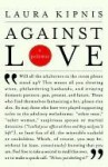 Against Love: A Polemic (Vintage) - Laura Kipnis