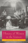 History of Women in the Sciences: Readings from Isis - Sally Gregory Kohlstedt
