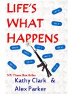 Life's What Happens - Kathy Clark, Alex Parker