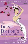 The Irish Bride's Survival Guide: Plan Your Perfect Wedding - Natasha Mac a'Bhaird