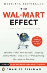 The Wal-Mart Effect: How the World's Most Powerful Company Really Works - and How It's Transforming the American Economy - Charles Fishman