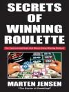 Secrets of Winning Roulette - Marten Jensen