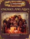 Enemies and Allies (Dungeons & dragons) - Jeff Grubb, David Noonan, Skip Williams