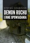 Demon ruchu i inne opowiadania - Stefan Grabiński