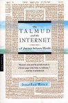 The Talmud and the Internet: A Journey between Worlds - Jonathan Rosen