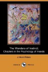 The Wonders of Instinct; Chapters in the Psychology of Insects (Dodo Press) - Jean-Henri Fabre