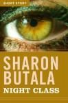 Night Class: Short Story - Sharon Butala