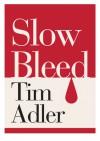 Slow Bleed - Tim Adler