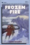 Frozen Fire: A Tale Of Courage - James Archibald Houston