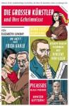 Die grossen Künstler und ihre Geheimnisse (German Edition) - Elizabeth Lunday, Stephan Pörtner, Mario Zucca