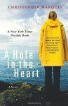 A Hole in the Heart: A Novel - Christopher Marquis