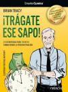 ¡Trágate ese sapo! 21 estrategias para TRIUNFAR combatiendo la procrastinación (Libros Singulares) (Spanish Edition) - Brian Tracy, Paul Maybury
