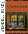 A Place on Earth - Wendell Berry, Paul Michael