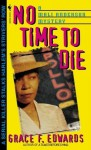 No Time to Die - Grace F. Edwards