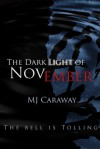 The Dark Light of November - M.J. Caraway