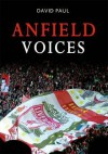 Anfield Voices. David Paul - Paul, David Paul