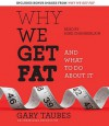Why We Get Fat: And What to Do About It (Audio) - Gary Taubes, Mike Chamberlain