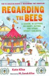 Regarding the Bees: A Lesson, in Letters, on Honey, Dating, and Other Sticky Subjects - Kate Klise, M. Sarah Klise