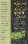 Reflections on Grief and Spiritual Growth - Andrew J. Weaver, Howard W. Stone, Rebecca L. Miles, Bonnie J. Miller-McLemore, R. Esteban Montilla, M. Basil Pennington, Donna Schaper, Donald J. Shelby, Karen Stone, David K. Switzer, James M. Wall, Halbert Weidner, William H. Willimon, Susan J. White, John Schroede,