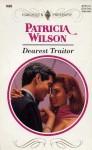 Dearest Traitor - Patricia Wilson