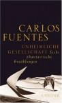 Unheimliche Gesellschaft Sechs Phantastische Erzںahlungen - Carlos Fuentes, Lisa Grüneisen