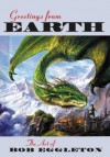 Greetings From Earth: The Art of Bob Eggleton - Bob Eggleton, Nigel Suckling