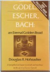 Godel, Escher, Bach: An Eternal Golden Braid - Douglas R. Hofstadter
