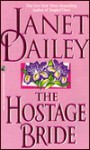 The Hostage Bride - Janet Dailey