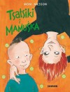 Tsatsiki i Mamuśka - Moni Nilsson-Brännström, Barbara Gawryluk, Pija Lindenbaum