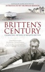 Britten's Century - Nicholas Kenyon, Mark Bostridge
