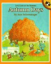 Autumn Days: Let's Look at the Seasons - Ann Schweninger