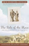 The Tale of the Rose: The Love Story Behind The Little Prince - Consuelo de Saint-Exupéry, Esther Allen