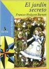 El Jardin Secreto - Frances Hodgson Burnett, Alejandra Schmidt