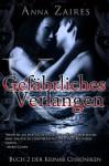 Gefährliches Verlangen (Der Krinar Chroniken, #2) - Anna Zaires, Grit Schellenberg