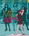 Ms. and the Material Girls: Perceptions of Women from the 1970s Through the 1990s - Catherine Gourley