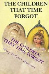 The Children That Time Forgot - Traditional Edition: Paranormal Trilogy - Mary Harrison, Peter Harrison