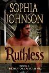 Ruthless - Sophia Johnson