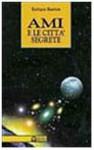 Ami e le città segrete - Enrique Barrios