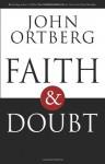Faith & Doubt - John Ortberg