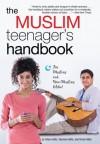 The American Muslim Teenager's Handbook - Dilara Hafiz, Imran Hafiz