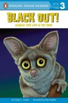 Black Out!: Animals That Live in the Dark (All Aboard Science Reader: Station Stop 2) - Ginjer L. Clarke, Pete Mueller
